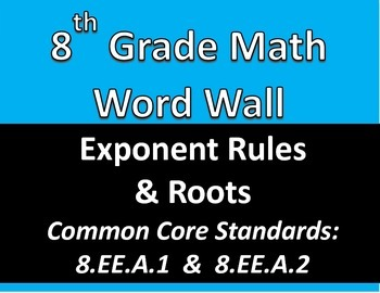 Math 8 Word Wall: Exponent Rules & Roots Common Core Aligned