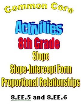 Math Activities 8th Grade - Proportions, Slope, y=mx+b - C
