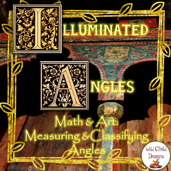 Math & Art Project: Illuminated Angles: Measuring & Classifying