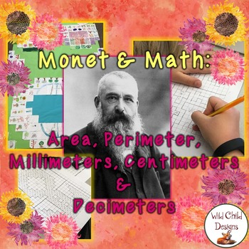 Math & Art Project: Monet, Perimeter, Area,& Metric Measurement