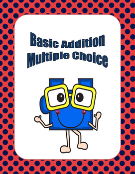 Math: Basic Addition Multiple Choice - 5 page with 10 ques