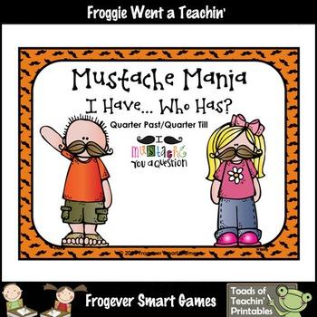 Time--Mustache Mania I Have... Who Has? (Quarter Past/Quar