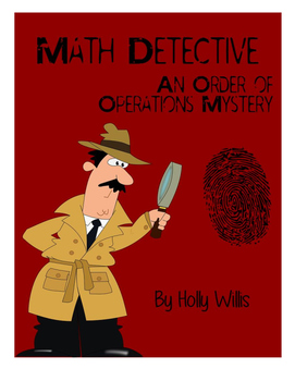 Math Detective: An Order of Operations Mystery