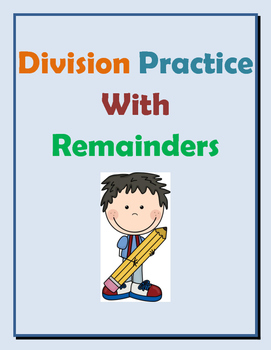 Math: Division Practice With Remainders. 6 pages of practi