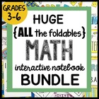 HUGE {all the FOLDABLES} Math BUNDLE- ALL YEAR Interactive Notebook, Grades 3-6