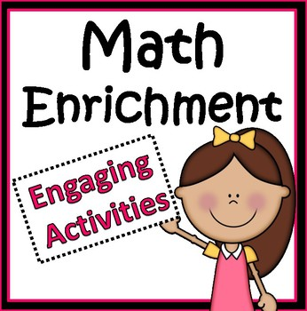 Math Enrichment Bundle: Projects and Activities