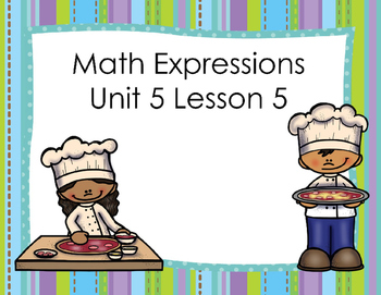 Math Expressions Unit 5 Lesson 5 PowerPoint