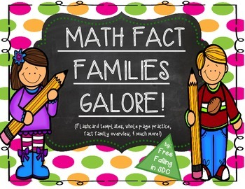 Math Fact Families Galore! (flashcards, practice pages, &