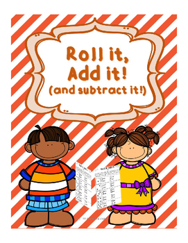 Math Game - Roll It, Add It - For Math Centers or Small Groups