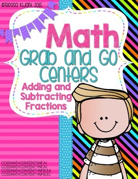 Math Grab and Go Centers:Adding and Subtracting Fractions