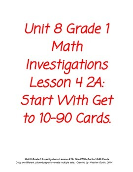 Math Investigations Unit 8 4.2A CC Start With Get to Cards 10-90