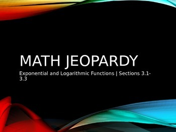 Math Jeopardy | Exponential and Logarithmic Functions