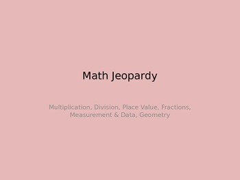 Math Jeopardy Review: Geometry, Mult, Division, Place Valu