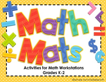 Math Mats Activities for Math Workstations/Centers for K-2