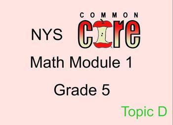 Math Module 1 Grade 5 Topic D