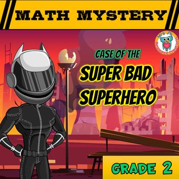 Math Mystery - Case of The Super Bad Superhero {GRADE 2 Mi