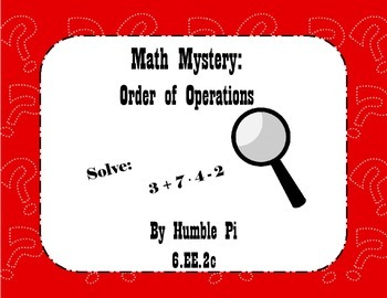Math Mystery: Order of Operations- 6.EE.2c