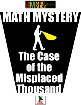 Math Mystery Brain Teaser; The Case of the Misplaced Thousands