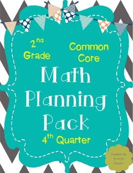 Math Planning Pack for 4th Quarter (2nd Grade - Common Core)