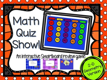 Math QUIZ SHOW!  A 2-D Geometry Smartboard Review Game