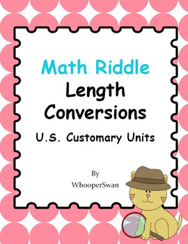 Math Riddle: Length Conversions - U.S. Customary Units