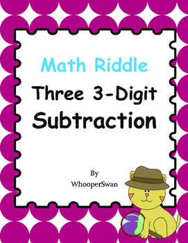 Math Riddle: Three 3-Digit Subtraction