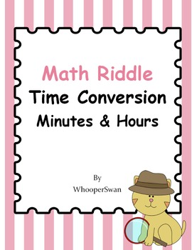 Math Riddle: Time Conversion - Minutes & Hours