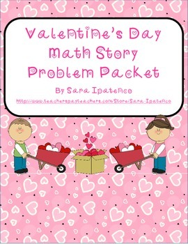 Math Story Problem Packet - Valentine's Day Theme