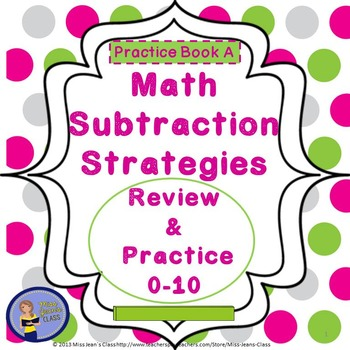 Subtraction Strategies - Review 0-10 - Student Practice Book A