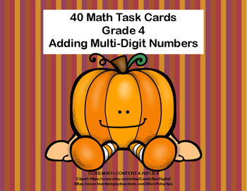 Math Task Cards Grade 4 Adding Multi-Digit Numbers CCSS 4.