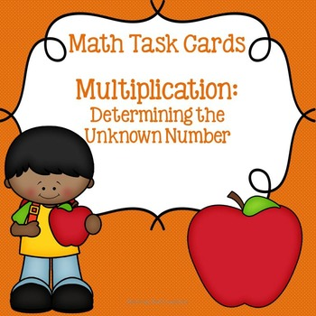 Math Task Cards- Multiplication: Determining the Unknown Number