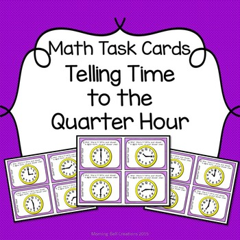 Math Task Cards: Telling Time to the Quarter Hour