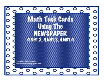 Math Task Cards Using The Newspaper- 4.NBT.2, 4.NBT.3, and