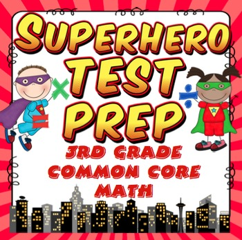 Math Test Prep (Superhero Theme) 3rd Grade
