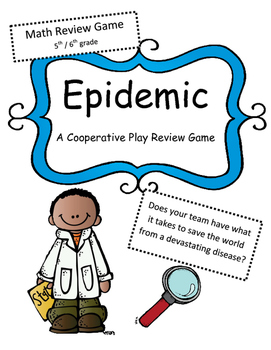 Math Test Review Game: Epidemic 5th/ 6th grade (Cooperativ