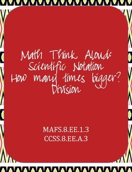 Math Think Aloud Scientific Notation: How many times larger?