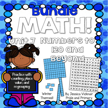 Math! Unit 7 BUNDLE: Numbers to 120 and Beyond {Lessons an