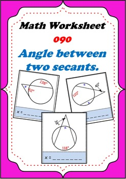 Math Worksheet 0090 - Angle between two secants of a circle.