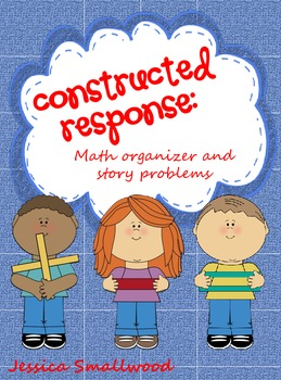 Math constructed response- organizer and story problems