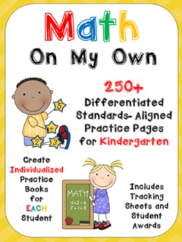Math on My Own ~250 Differentiated Practice Pages for Kind
