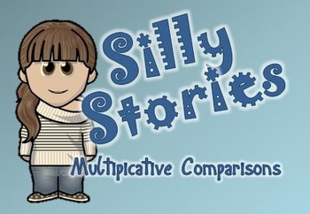 Silly Stories Word Problem Center - Multiplicative Compari