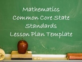 Mathematics Common Core State Standards Lesson Plan Template