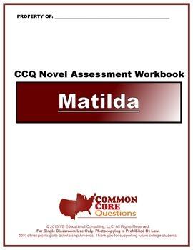NEW!! Matilda-CCQ Novel Study Assessment Workbook-Common C