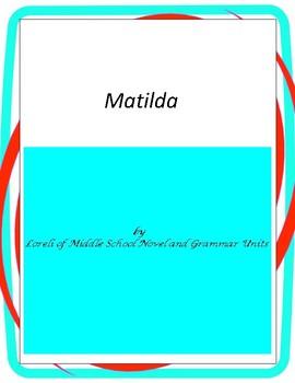 Matilda-- Novel Unit with Literary and Grammar Activities