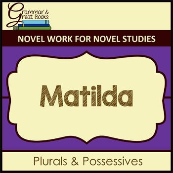Matilda: Plurals & Possessives