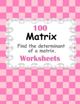Matrix: Find the Determinant of a Matrix Worksheets