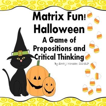Matrix Fun: Halloween!  A Game of Prepositions and Critica