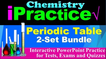 The Periodic Table iPractice Bundle: (Interactive PPT Work