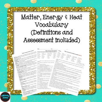 Matter, Energy & Heat Vocabulary (Definitions and Assessme