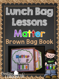 Matter ~ States, Properties and More - Lunch Bag Book